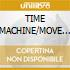 TIME MACHINE/MOVE YOUR BODY-Radio In
