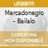 Mercadonegro - Bailalo