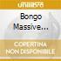 BONGO MASSIVE VOL.3