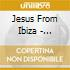 Jesus From Ibiza - Invisible People