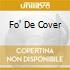 FO' DE COVER