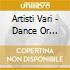 Artisti Vari - Dance Or Die-renaissance Of Dance Music