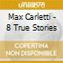 Max Carletti - 8 True Stories