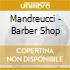 Mandreucci - Barber Shop