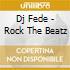 Dj Fede - Rock The Beatz