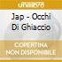 Jap - Occhi Di Ghiaccio