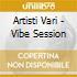 Artisti Vari - Vibe Session
