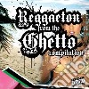 Reggaeton From The Ghetto Compilation