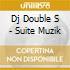Dj Double S - Suite Muzik