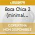 BOCA CHICA 2     (MINIMAL ELECTRO POP HOUSE)