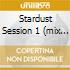STARDUST SESSION 1 (MIX BY PAOLO BOLOGNESI)