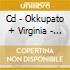 CD - OKKUPATO + VIRGINIA - OKKUPATO + VIRGINIA MADISON
