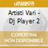 Artisti Vari - Dj Player 2