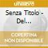 SENZA TITOLO - DEL FREGARSENE DI TUTTO E DEL FREGARSENE DI NIENTE