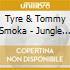Tyre & Tommy Smoka - Jungle Fever