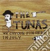 CD - THE TUNAS            - WE CUT OUR FINGERS IN JULY