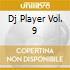 Dj Player Vol. 9
