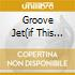 GROOVE JET(IF THIS AIN'T LOVE)
