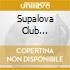SUPALOVA CLUB COMPILATION