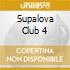SUPALOVA CLUB 4