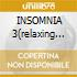 INSOMNIA 3(relaxing music)