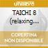 TAICHI 8  (relaxing music)