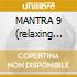 MANTRA 9  (relaxing music)