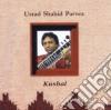 Ustad Parvez Shahid - Kushal