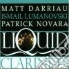 Darriau, Lumanovski, Novara - Liquid Clarinets