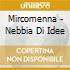 Mircomenna - Nebbia Di Idee