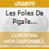 LES FOLIES DE PIGALLE VOL.2
