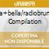 LA+BELLA/RADIOBRUNO COMPILATION