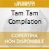 Tam Tam Compilation
