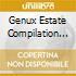 GENUX ESTATE COMPILATION