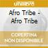 AFRO TRIBE COMPILATION