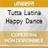 TUTTA LATINA/Happy Dance by Aperol