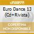 Aa.Vv. - Euro Dance 13 (Cd+Rivista)