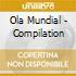 Ola Mundial - Compilation