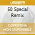 50 SPECIAL REMIX