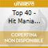 TOP 40 - HIT MANIA DANCE