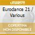 EURODANCE 21