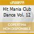 HIT MANIA CLUB DANCE VOL. 12