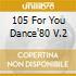 105 FOR YOU DANCE'80 V.2