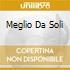 MEGLIO DA SOLI