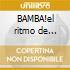 BAMBA!el ritmo de MIRANDA