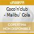Coco'n'club - Malibu' Cola