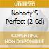 NOBODY-S PERFECT!