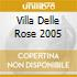 VILLA DELLE ROSE 2005