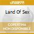 LAND OF SEX