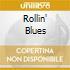 ROLLIN' BLUES